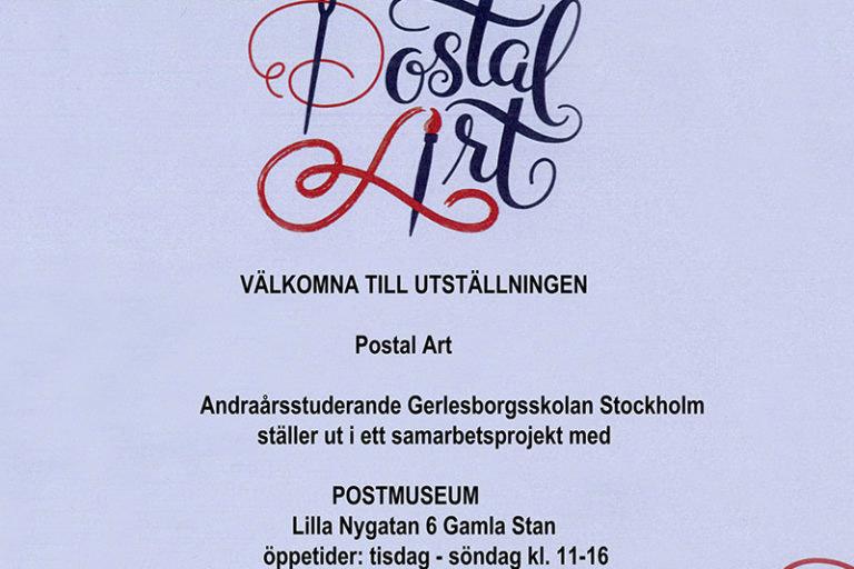 VÄLKOMNA TILL UTSTÄLLNINGEN                              Postal Art  UTSTÄLLNING POSTMUSEUM – Andraårsstuderande Gerlesborgsskolan Stockholm